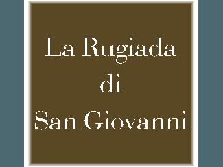 La Rugiada di San Giovanni